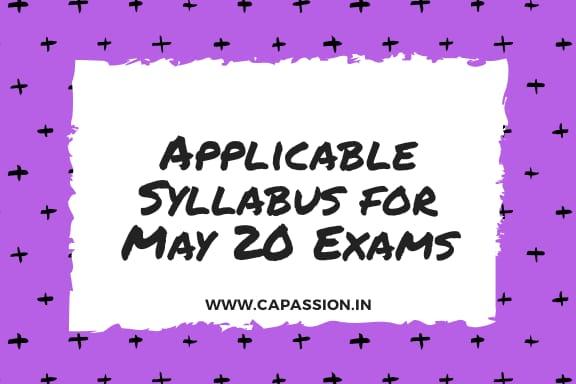 Applicable Syllabus for CA Exams May 2020