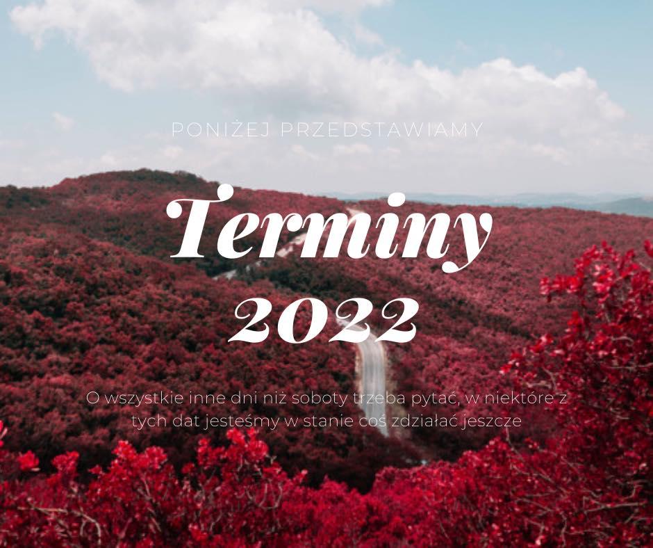 Zajęte terminy 2022!