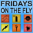 Fridays on the Fly Podcast