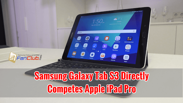 Samsung's New Galaxy Tab S3 Is A Direct Competitor to iPad Pro