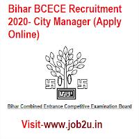 Bihar BCECE Recruitment 2020, City Manager (Apply Online)