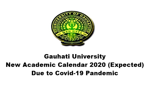 Gauhati University New Academic Calendar 2020 (Expected): Due to Covid-19 Pandemic