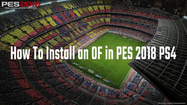 Cara Install OF di PES 2018 PS4