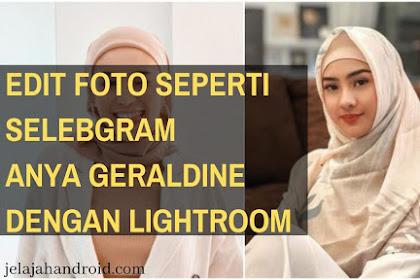 Edit Foto Seperti @AnyaGeraldine Selebgram Menggunakan Lightroom