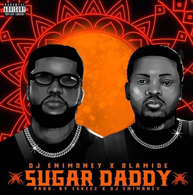 Music : Olamide (feat. Dj Enimoney) – Sugar Daddy
