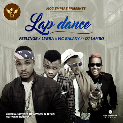 "PHOTO: Feelings- ""Lap Dance"" Ft. MC Galaxy x Lybra x DJ Lambo"