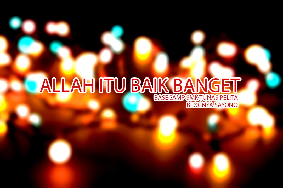 Dakwah Islam Kultum Allah Itu Baik Banget Ust Tengku Hanan