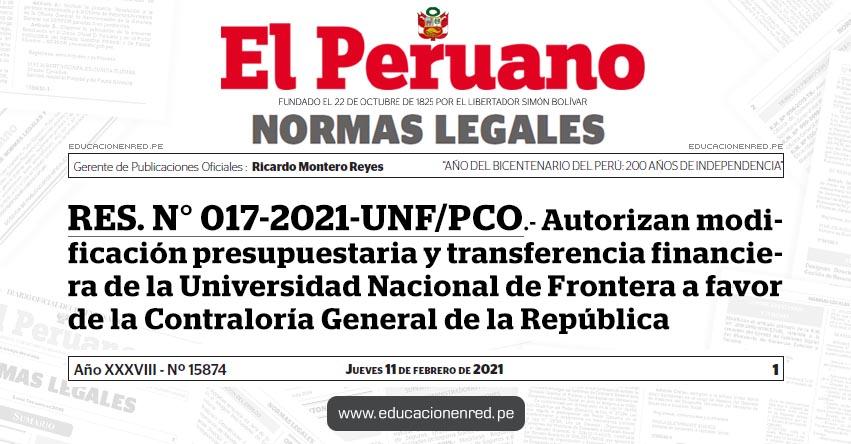 RES. N° 017-2021-UNF/PCO.- Autorizan modificación presupuestaria y transferencia financiera de la Universidad Nacional de Frontera a favor de la Contraloría General de la República