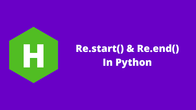 HackerRank Re.start() & Re.end() in python problem solution