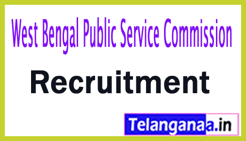 West Bengal Public Service Commission (WBPSC) Recruitment Notification