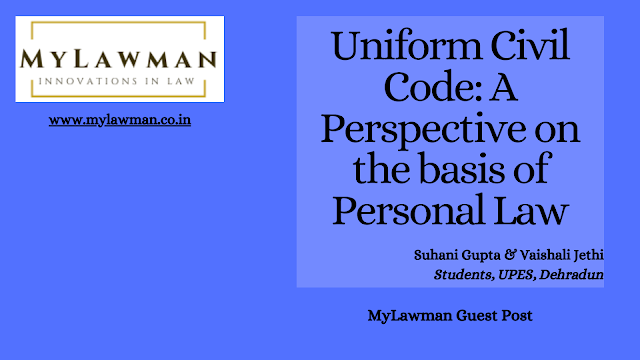 [Guest Post] Uniform Civil Code: A Perspective on the basis of Personal Laws by Suhani Gupta & Vaishali Jethi