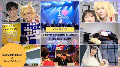 [Anime Event Coverage] I Love Anisong Matsuri Malaysia 2019