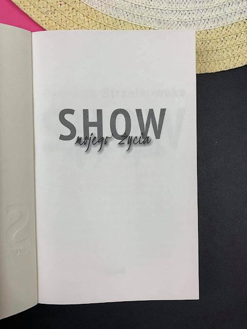 """""""SHOW mojego życia """" Patrycja Strzałkowska"""