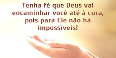 imagem de uma mão com a frase: Tenha fé que Deus vai encaminhar você até à cura, pois para Ele não há impossíveis!