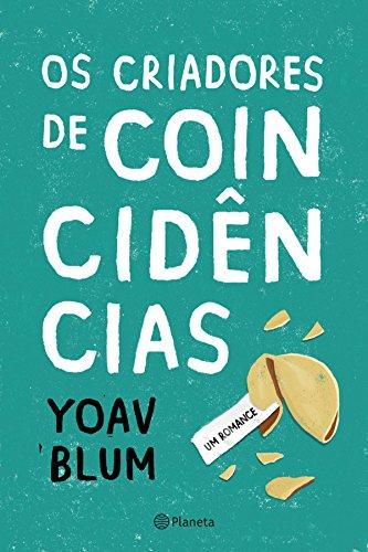 Os Criadores de Coincidências - Yoav Blum