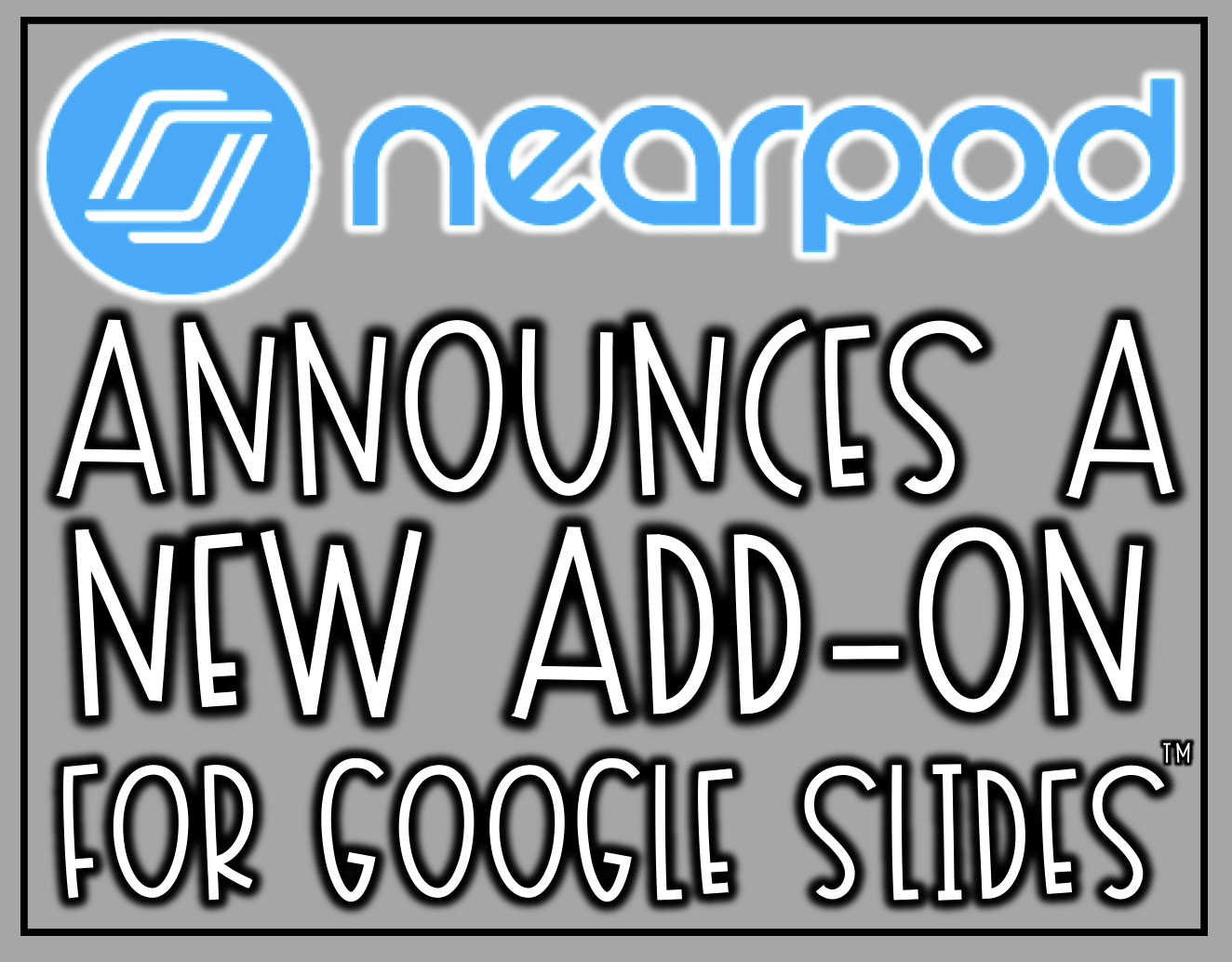Nearpod announces a new add-on for Google Slides