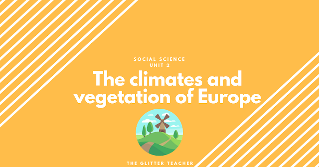 Climates and vegetation of Europe. Year 6 Social Science
