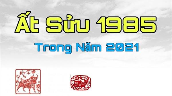 Xem tuổi Ất Sửu 1985 trong năm 2021