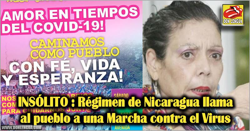 INSÓLITO : Régimen de Nicaragua llama a una Marcha contra el Virus