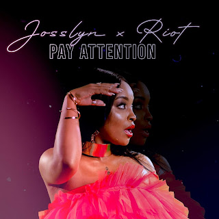 Josslyn Feat. Riot - Pay Attention (Afro Pop)
