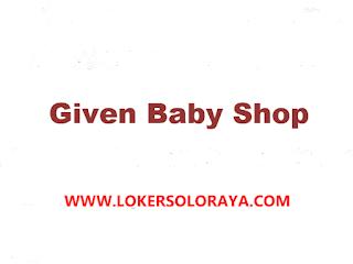 Lowongan Kerja Solo Karyawati di Given Baby Shop