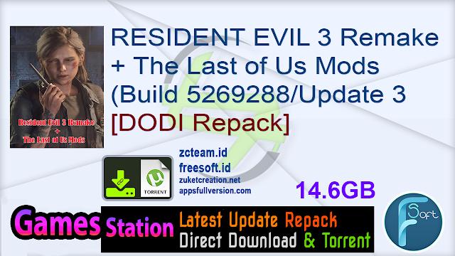 RESIDENT EVIL 3 Remake + The Last of Us Mods (Build 5269288Update 3 + DLCs + MULTi12) – [DODI Repack]