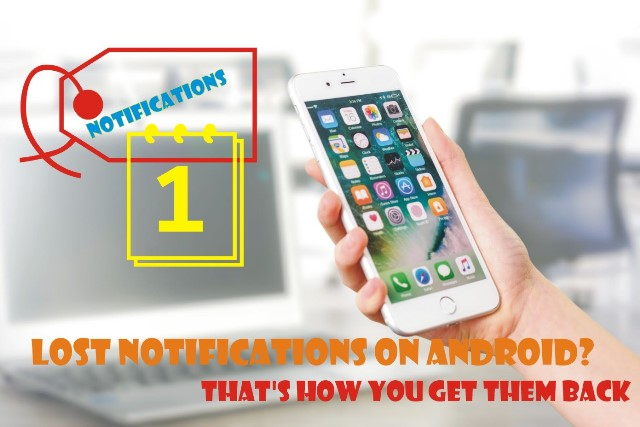 Lost notifications on Android? That's how you get them back
