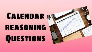 Calendar Reasoning Questions in Hindi - कैलेंडर पर आधारित प्रश्न,