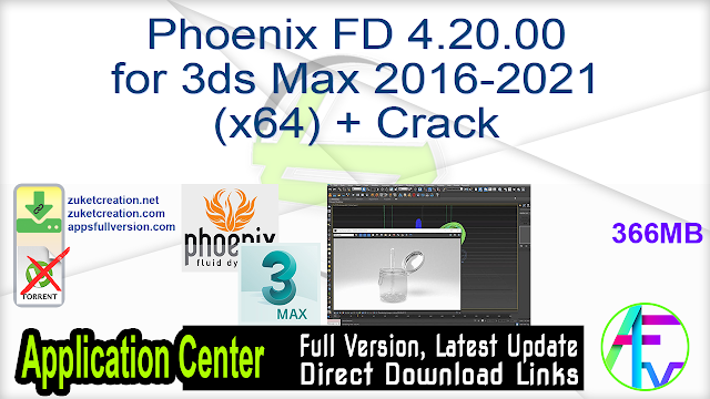 Phoenix FD 4.20.00 for 3ds Max 2016-2021 (x64) + Crack