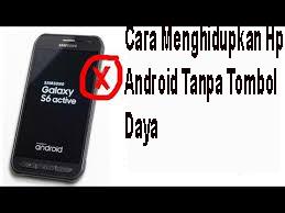 Cara Menghidupkan Android Tanpa Tombol Daya 1