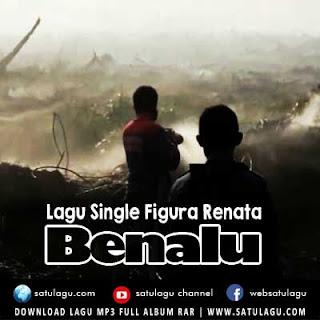 Lagu Single Figura Renata - Benalu Mp3 Mp4