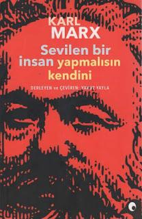 Karl Marks - Aforizmalar - Sevilen Bir İnsan Yapmalısın Kendini