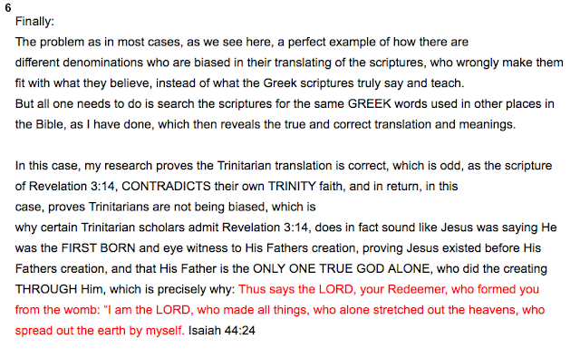 6. UPDATE. I received an email from Mr Anthony Buzzard, saying the GREEK translation of Revelation 3:14,