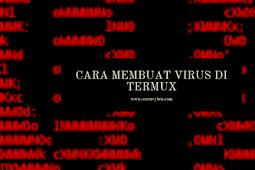 Cara Membuat Virus Di Termux