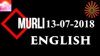 Brahma Kumaris Murli 13 July 2018 (ENGLISH)