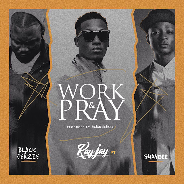ray-jay-ftshaydee-work-and-pray-mp3-download