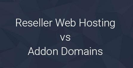 Reseller Hosting, cPanel Addon Domains, Web Hosting, Compare Hosting