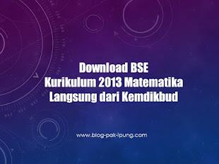 Download BSE Kurikulum 2013 Matematika Langsung dari Kemdikbud