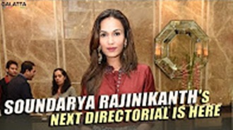 Soundarya Rajinikanth's next directorial is here