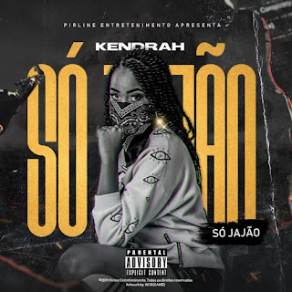 Kendrah - Só Jajão (Rap) Download mp3