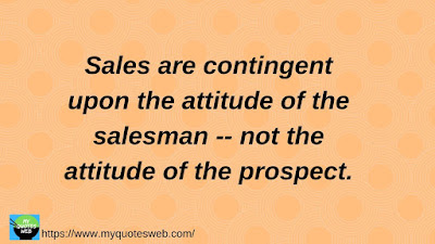 Sales are contingent upon | Quote of the day