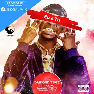 Daimond Edge - Eu e Tu (ft Pick MC)