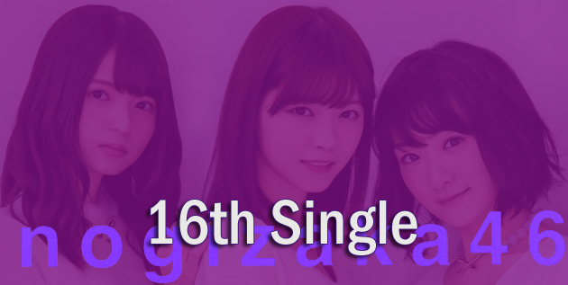 http://46-news.blogspot.com/2016/08/nogizaka46-to-release-16th-single-in.html