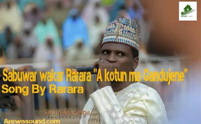 """Sabuwar wakar rarara """"A kotun ma Gandujene"""" Download Audio"""