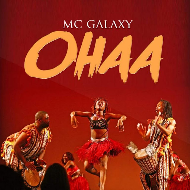 [New Song] MC galaxy – Ohaa - www.mp3made.com.ng