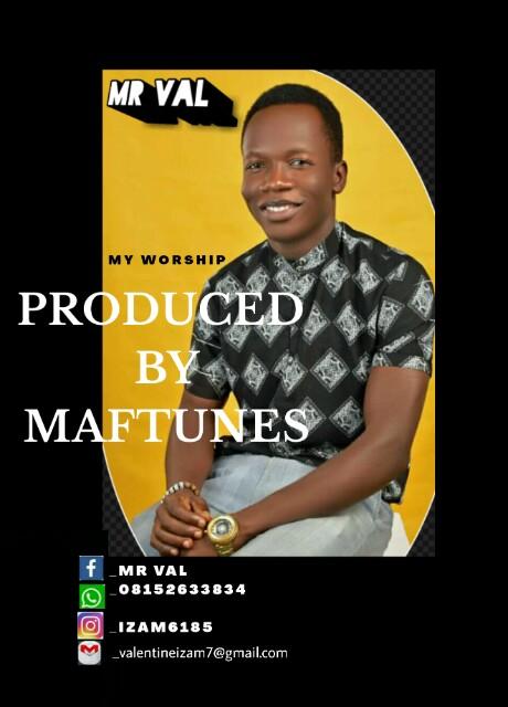 [Music] Mr Val – My Worship #Pryme9jablog
