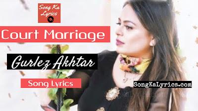 court-marriage-lyrics-by-gurlez-akhtar