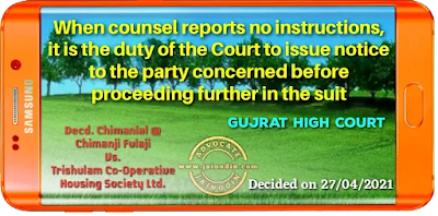 When counsel reports no instructions, it is the duty of the Court to issue notice to the party concerned before proceeding further in the matter