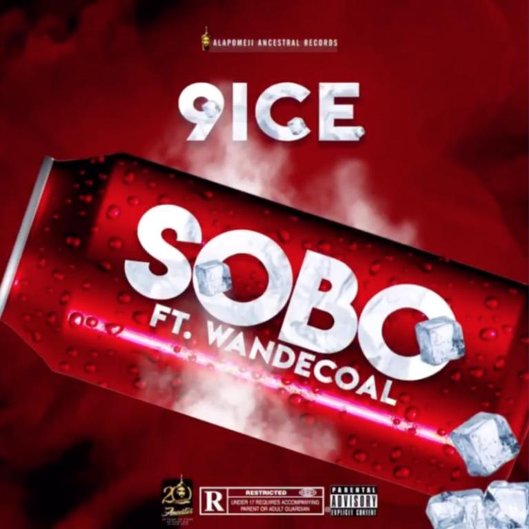"""9ice – """"Sobo"""" ft. Wande Coal #Arewapublisize"""