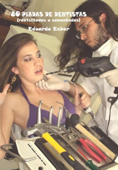 80 Piadas de Dentista - Eduardo Esber
